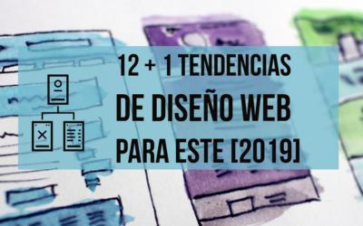 12 + 1 Tendencias en diseño web para este 2019